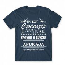 Én egy csodaszép lánynak vagyok a büszke Apukája - férfi póló (XXL-es méret)