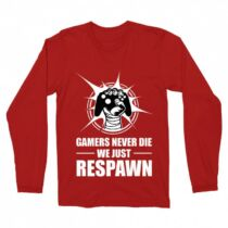 Gamers Never Die férfi hosszúujjú póló