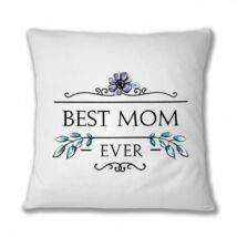 Best Mom ever párnahuzat